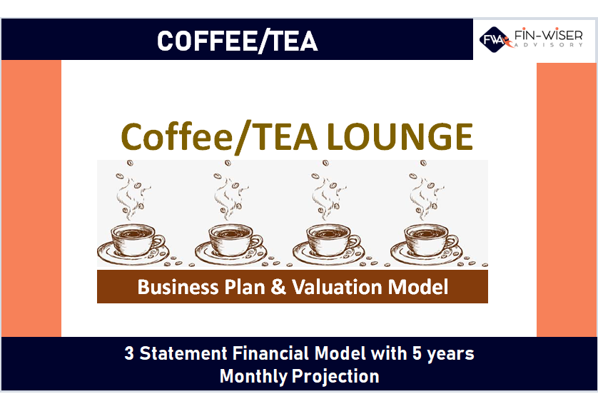 Coffee/Tea Lounge - 3 Statement Financial Model with 5 years Monthly Projection and Valuation