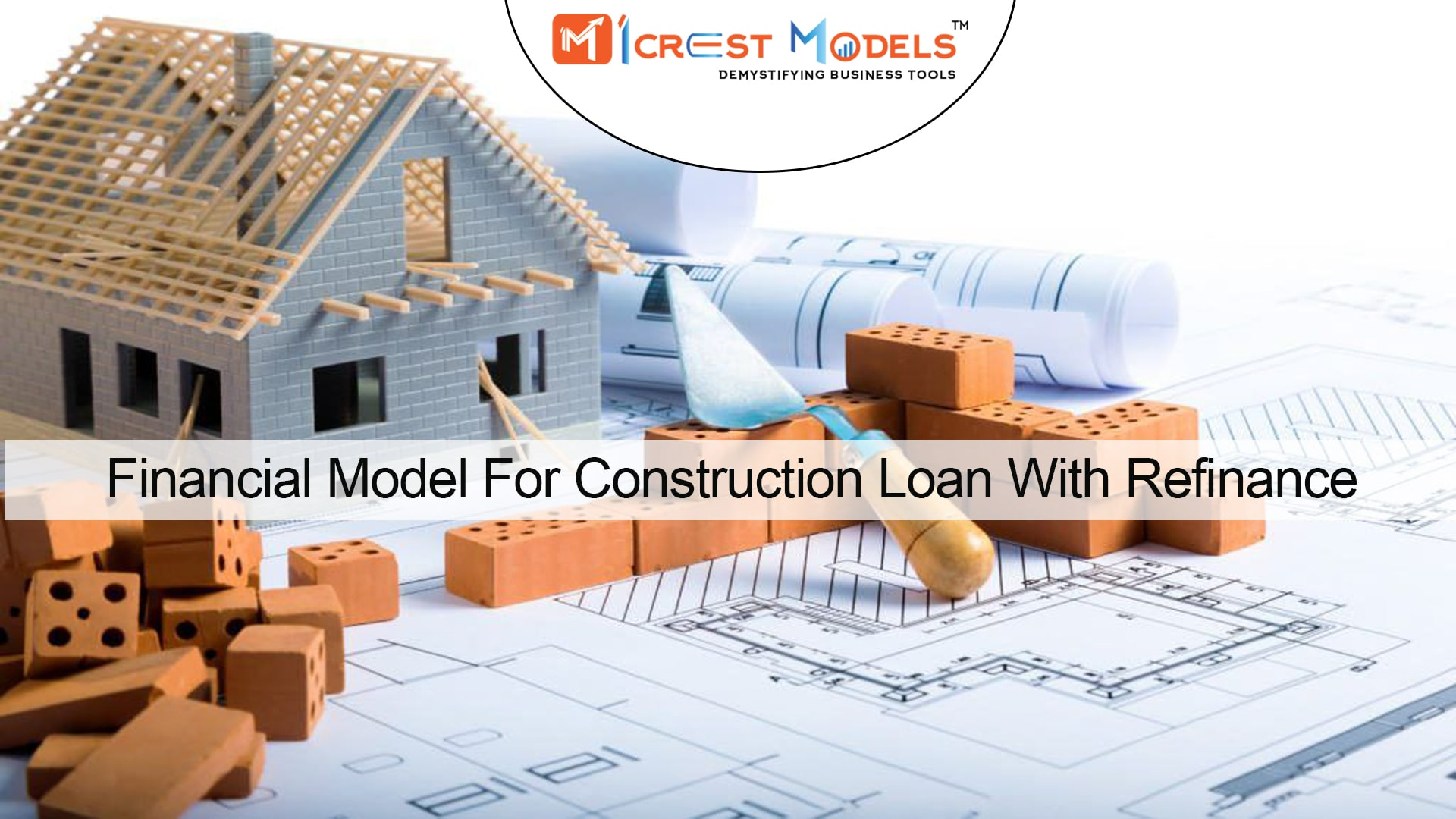Financial Model For Construction Loan With Refinance