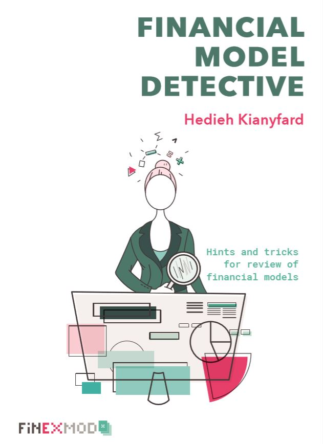 Financial Model Detective Book: Hints and Tricks on how to Review Project Finance models