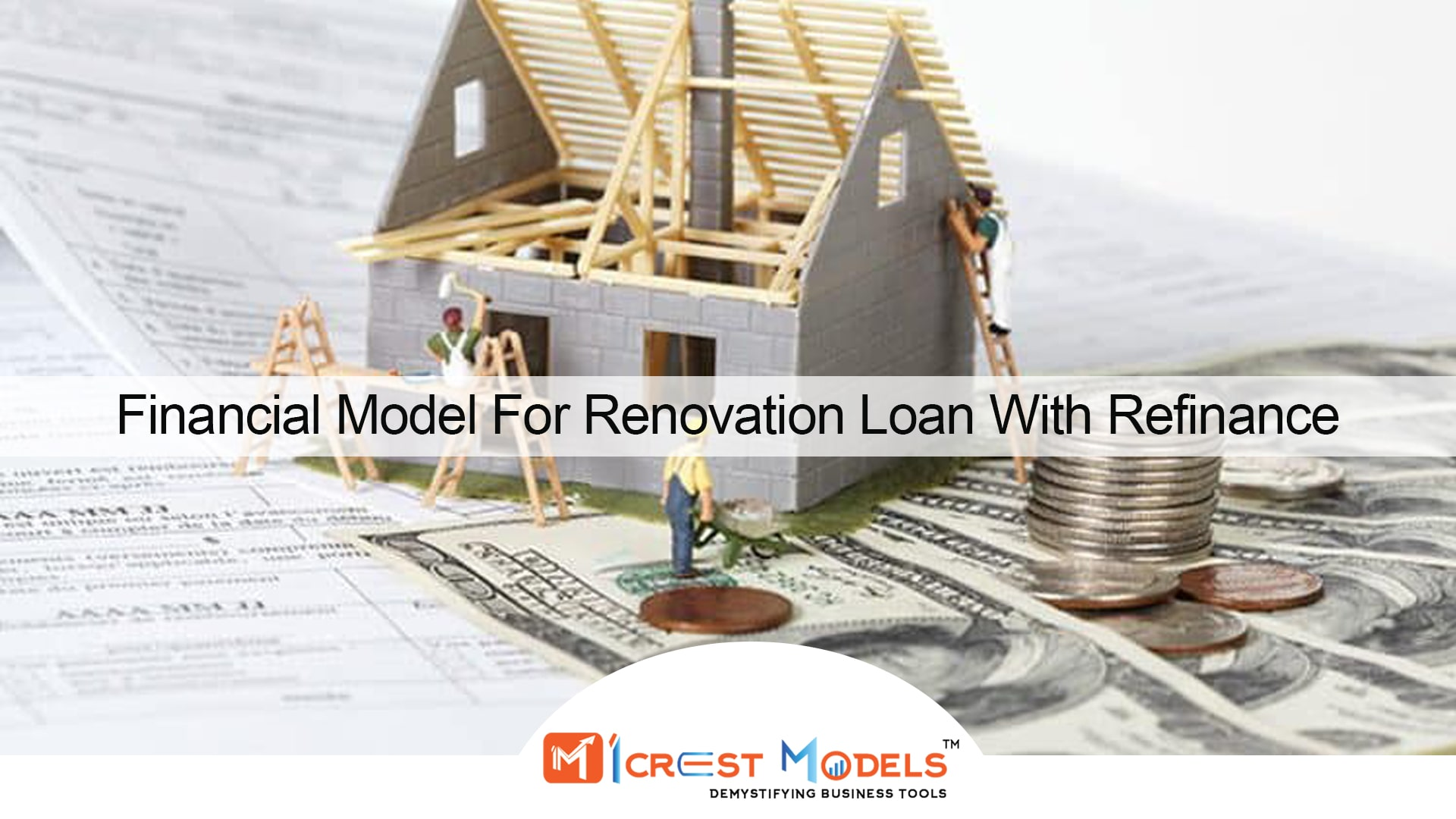 Financial Model For Renovation Loan With Refinance